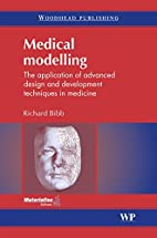 Medical Modelling: The Application of…