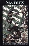 "Wachowski, Larry: The ""Matrix"" Comics: Pt. 2"