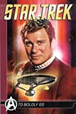 Barr, Mike W.: Star Trek Comics Classics: To Boldly Go (v. 1)