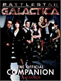 Bassom, David: Battlestar Galactica: The Official Companion