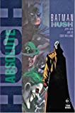 Loeb, Jeph: Batman: Absolute Hush (Batman)