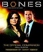 Bones: The Official Companion by Paul…