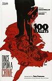 Brian Azzarello: 100 Bullets: Once Upon a Crime (100 Bullets): Once Upon a Crime (100 Bullets): Once Upon a Crime (100 Bullets)