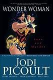 Picoult, Jodi: Wonder Woman: Love and Murder