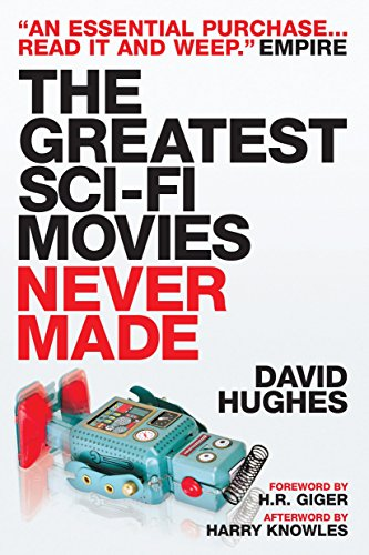 Cover of The Greatest Sci-Fi Movies Never Made by David Hughes