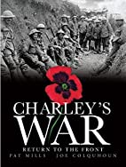 Charley's War: Return to the Front by Pat…