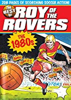 The Best of Roy of the Rovers: The 1980s by…