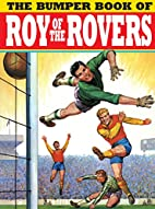 The Bumper Book of Roy of the Rovers by…