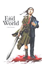To the End of the World Signed Copy by Colin…