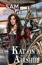 Kat on a Hot Tin Airship by Sam Stone