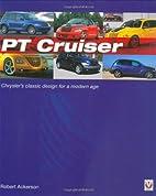 PT Cruiser: The book of Chrysler's classic…
