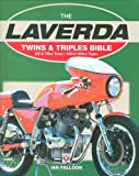 Falloon, Ian: The Laverda Twins & Triples Bible: 650 & 750cc Twins - 1000 & 1200cc Triples