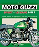 Falloon, Ian: The Moto Guzzi Sport & Le Mans Bible