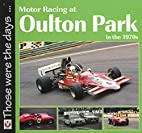 Motor Racing at Oulton Park in the 1970s…