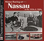 Motor Racing at Nassau in the 1950s & 1960s…