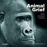 Alderton, David: Animal Grief: How Animals Mourn