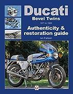 Ducati Bevel Twins 1971 to 1986:…