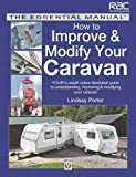 Porter, Lindsay: How to Improve & Modify Your Caravan (The Essential Manual)