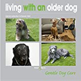 Alderton, David: Living With an Older Dog (Gentle Dog Care)