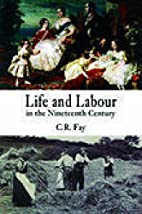 Life and Labour in the Nineteenth Century by…