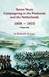 Henegan, Richard D. ,sir: Seven Years Campainging in the Peninsula And the Netherlands 1808-1815