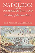 Napoleon and the Invasion of England by A.…