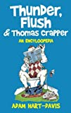 Hart-Davis, Adam: Thunder, Flush & Thomas Crapper: An Encycloopedia