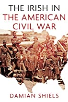 The Irish in the American Civil War by…