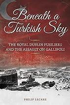 Beneath a Turkish Sky: The Royal Dublin…