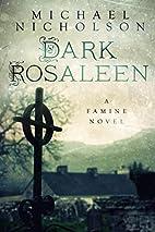 Dark Rosaleen: A Famine Novel by Michael…