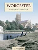 Abraham, B.: Worcester: History and Celebration