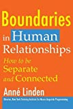 Linden, Anne: Boundaries in Human Relationships: How to Be Separate and Connected