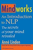 Linden, Anne: Mindworks: An Introduction to Nlp the Secrets of Your Mind Revealed