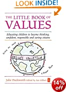 The Little Book of Values: Educating Children to Become Thinking, Responsible and Caring Citizens (Independent Thinking Series)