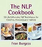 The NLP Cookbook: 50 Life Enhancing Recipes…