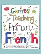 Games for Teaching Primary French by…