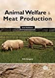 Gregory, Neville G: Animal Welfare and Meat Production