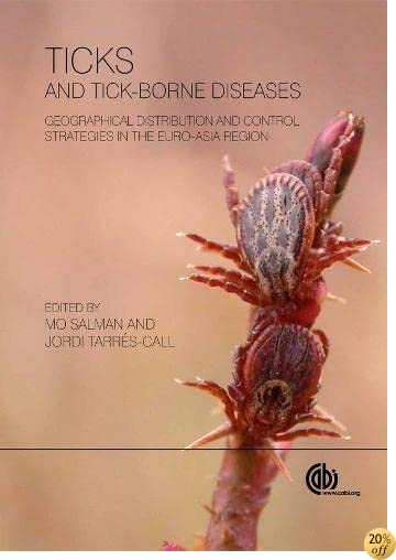 Ticks and Tick-Borne Diseases: Geographical Distribution and Control Strategies in the Euro-Asia Region