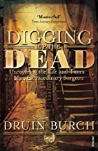Digging Up the Dead: Uncovering the Life and…