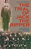 MacPherson, Euan: The Trial of Jack the Ripper: The Case of William Bury, 1859-89