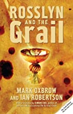 Rosslyn and the Grail by Mark Oxbrow