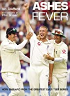 Ashes Fever: How England Won the Greatest…