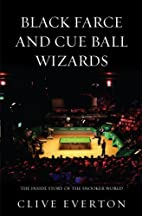 Black Farce and Cue Ball Wizards: The Inside…