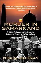 Murder in Samarkand: A British Ambassador's…