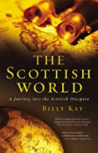 The Scottish World: A Journey into the…