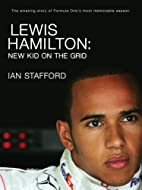 Lewis Hamilton: New Kid on the Grid by Ian…