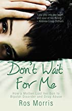Don't Wait for Me: How a Mother Lost her Son…