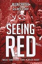Seeing Red: Twelve Tumultuous Years in Welsh…