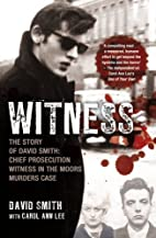 Witness: The Story of David Smith, Chief…