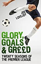 Glory, Goals and Greed: Twenty Seasons of…
